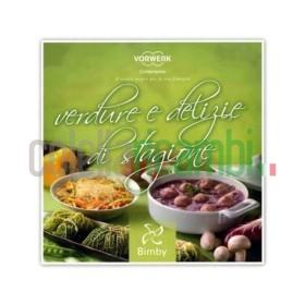 Verdure e delizie di stagione - Ricettario Vorwerk Bimby TM31
