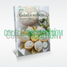 Gelati e Sorbetti: Irresistibile Freschezza - Ricettario Vorwerk Bimby TM5