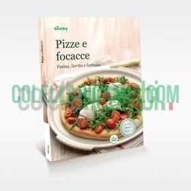 Pizze e Focacce: farina, lievito e fantasia - Ricettario Vorwerk Bimby TM5